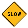 Zing 2239 Traffic Sign, 24 x 24In, BK/YEL, Slow, Text