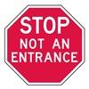 Lyle ST-025-12HA Info Stop Sign, Not An Entrance