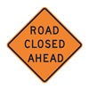 Lyle W20-3D-30HA Road Sign, Road Closed Ahead, 30 x 30In