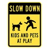 Lyle T1-1027-HI_18x24 Sign, Slow Down Kids & Pets At Play, 24 x18