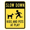 Lyle T1-1027-EG_18x24 Sign, Slow Down Kids & Pets At Play, 24 x18