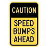 Lyle T1-1028-HI_12x18 Sign, Caution Speed Bumps Ahead, 18 x12 In