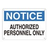 Approved Vendor 15J026 Sign, 10X14, NoticeAuthorized Personnel, P.