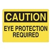 Approved Vendor 15J016 Sign, 10X14, Caution Eye Protection, P.