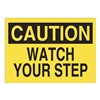 Approved Vendor 15J022 Sign, 10X14, Caution Watch Your Step, S.