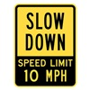 Lyle T1-1029-EG_18x24 Sign, Slow Down Speed Limit 10 MPH, 24x18