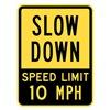 Lyle T1-1029-EG_18x24 Sign, Slow Down Speed Limit 10 MPH, 24x18