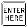 Lyle LR7-65-18HA Traffic Sign, 18 x 18In, BK/WHT, Enter Here