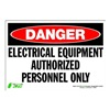 Zing 1120S Sign, Danger Electrical Equipment, 7x10