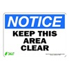 Zing 1132S Sign, Notice Keep Area Clear, 7x10