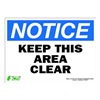Zing 2132S Sign, Notice Keep Area Clear, 10x14