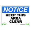 Zing 1132 Sign, Notice Keep Area Clear, 7x10